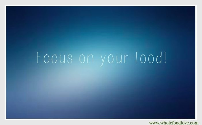 WFL Focus on Your Food