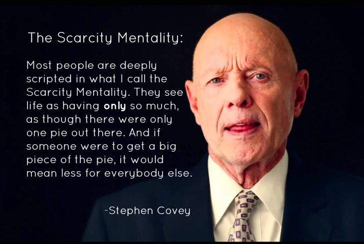 Stephen Covey- Scarcity Mentality quote
